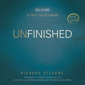 Unfinished: Believing Is Only the Beginning Audiobook, by Richard Stearns