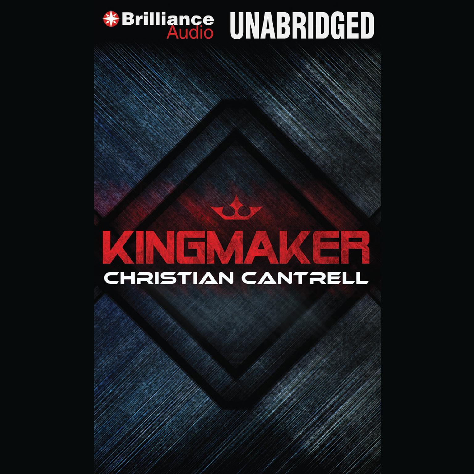 Kingmaker Audiobook, by Christian Cantrell