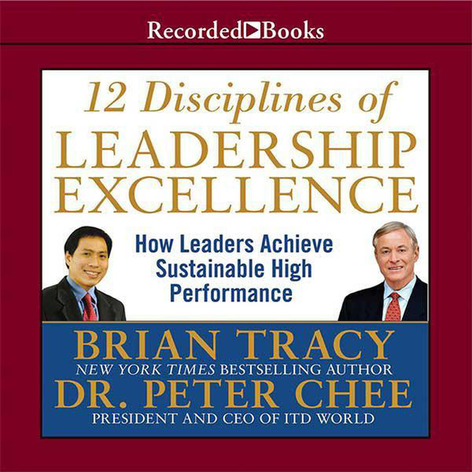 Printable 12 Disciplines of Leadership Excellence: How Leaders Achieve Sustainable High Performance Audiobook Cover Art