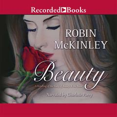 Beauty: A Retelling of Beauty and the Beast Audiobook, by Robin McKinley