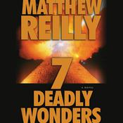 Seven Deadly Wonders, by Matthew Reilly