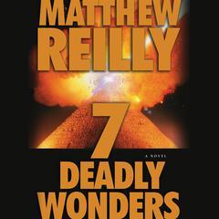 Seven Deadly Wonders Audiobook, by Matthew Reilly