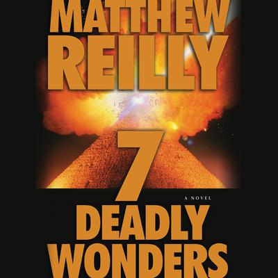 Seven Deadly Wonders Audiobook, by Matthew Reilly