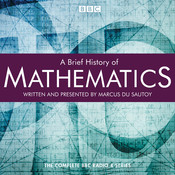 A Brief History of Mathematics, by Marcus du Sautoy