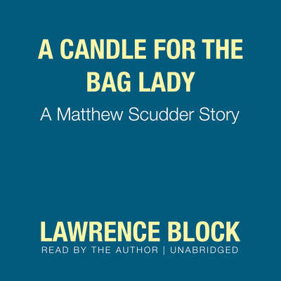 A Candle for the Bag Lady: A Matthew Scudder Story Audiobook, by