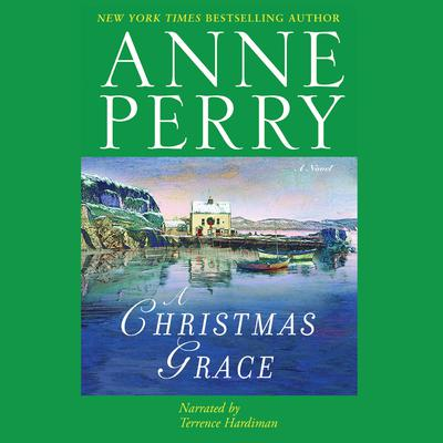 A Christmas Grace Audiobook, by Anne Perry