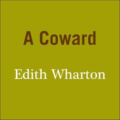 A Coward Audiobook, by Edith Wharton