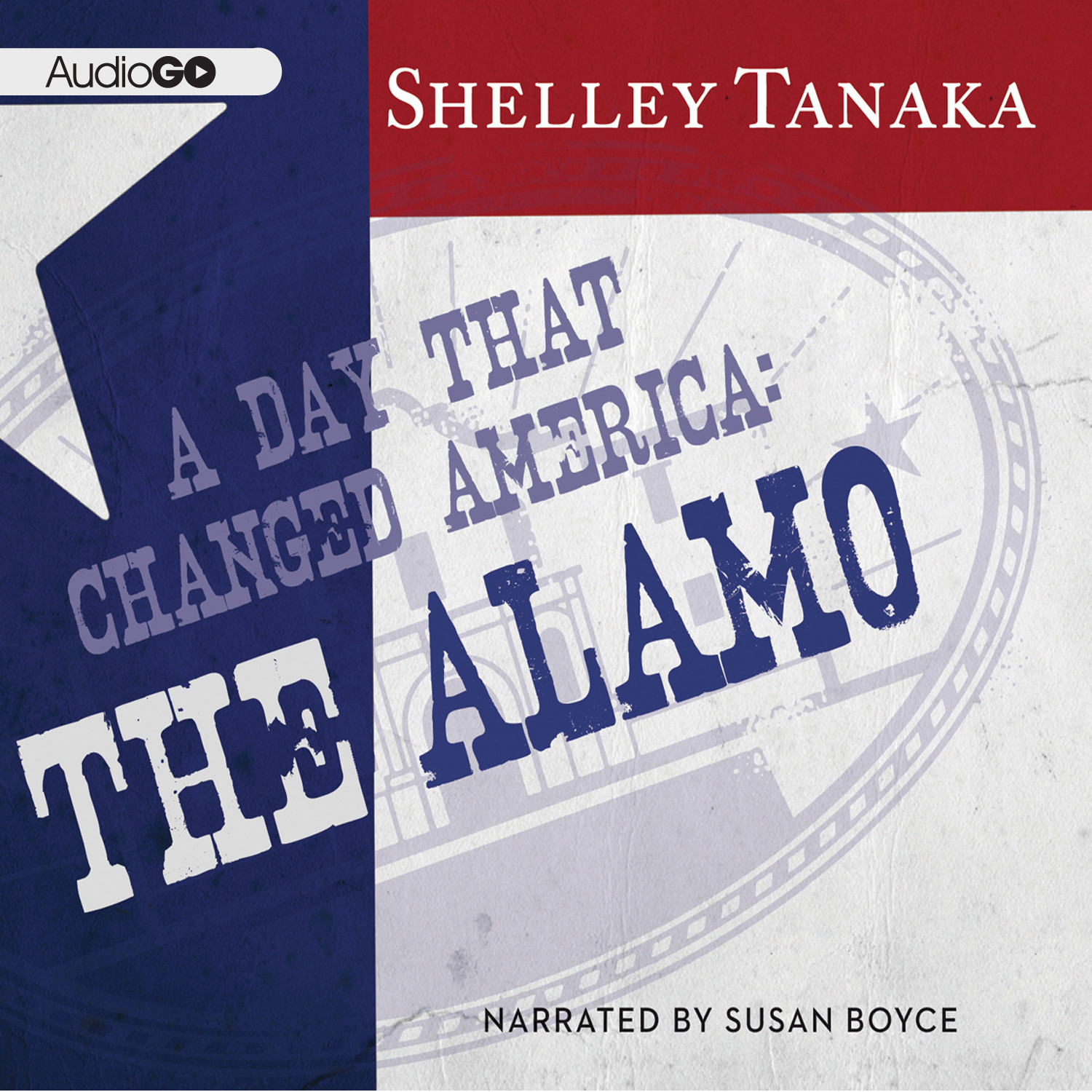 Printable A Day That Changed America: The Alamo Audiobook Cover Art