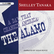 A Day That Changed America: The Alamo Audiobook, by Shelley Tanaka