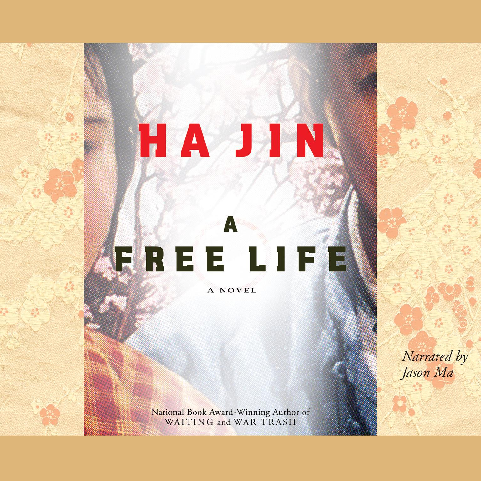 A Free Life Audiobook, by Ha Jin