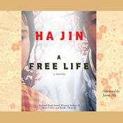 A Free Life, by Ha Jin