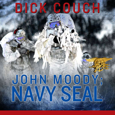 JOHN MOODY; NAVY SEAL: The Kola Peninsula Conspiracy Audiobook, by Dick Couch