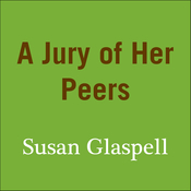 A Jury of Her Peers Audiobook, by Susan Glaspell