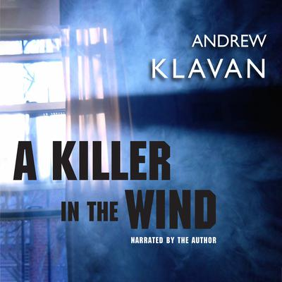 A Killer in the Wind Audiobook, by Andrew Klavan