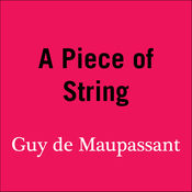 A Piece of String Audiobook, by Guy de Maupassant