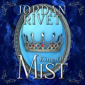 King of Mist Audiobook, by Jordan Rivet