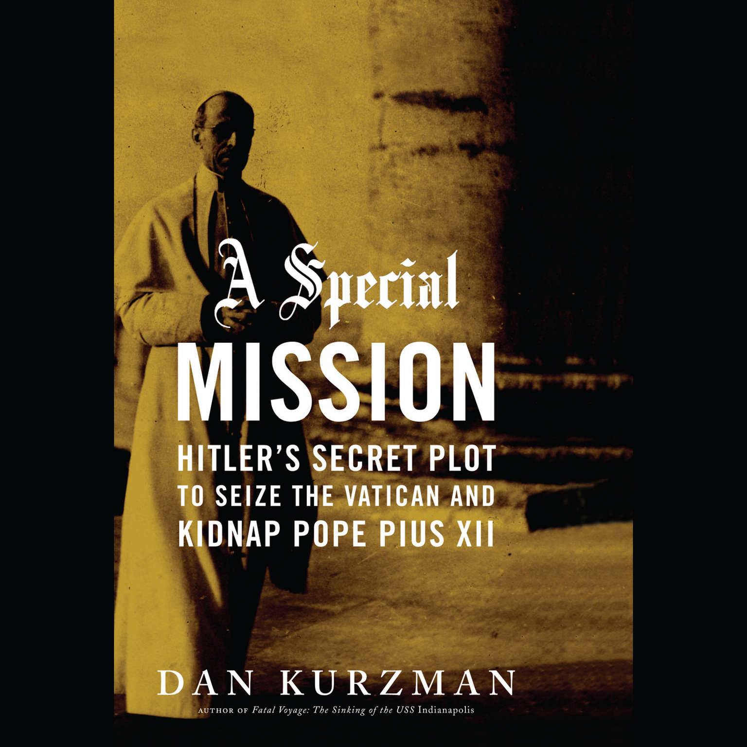 Printable A Special Mission: Hitler's Secret Plot to Seize the Vatican and Kidnap Pope Pius XII Audiobook Cover Art