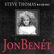 JonBenet: Inside the Ramsey Murder Investigation Audiobook, by Steve Thomas, Donald A. Davis