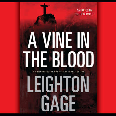 A Vine in the Blood Audiobook, by Leighton Gage
