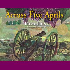 Across Five Aprils Audiobook, by Irene Hunt