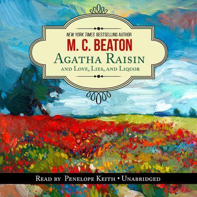 Agatha Raisin and Love, Lies, and Liquor Audiobook, by
