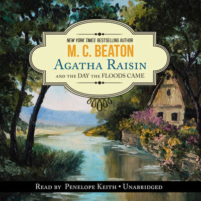 Agatha Raisin and the Day the Floods Came Audiobook, by