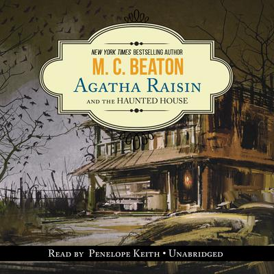 Agatha Raisin and the Haunted House Audiobook, by M. C. Beaton