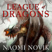 League of Dragons Audiobook, by Naomi Novik