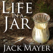 Life in a Jar Audiobook, by Jack Mayer