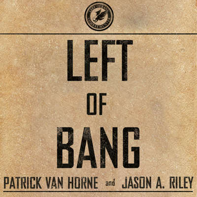 Left of Bang: How the Marine Corps' Combat Hunter Program Can Save Your Life Audiobook, by Patrick Van Horne
