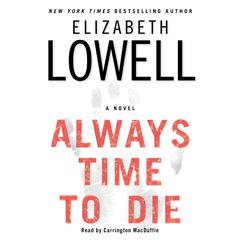 Always Time to Die Audiobook, by Elizabeth Lowell