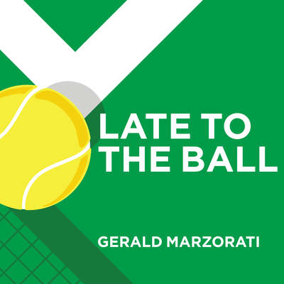 Late to the Ball: Age. Learn. Fight. Love. Play Tennis. Win. Audiobook, by Gerald Marzorati