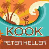 Kook: What Surfing Taught Me About Love, Life, and Catching the Perfect Wave Audiobook, by Peter Heller