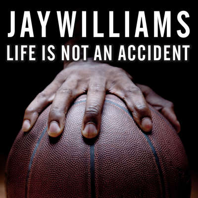 Life Is Not an Accident: A Memoir of Reinvention Audiobook, by Jay Williams