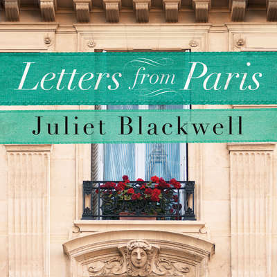 Letters From Paris Audiobook, by Juliet Blackwell