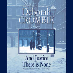 And Justice There Is None Audiobook, by Deborah Crombie
