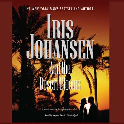 And the Desert Blooms Audiobook, by Iris Johansen