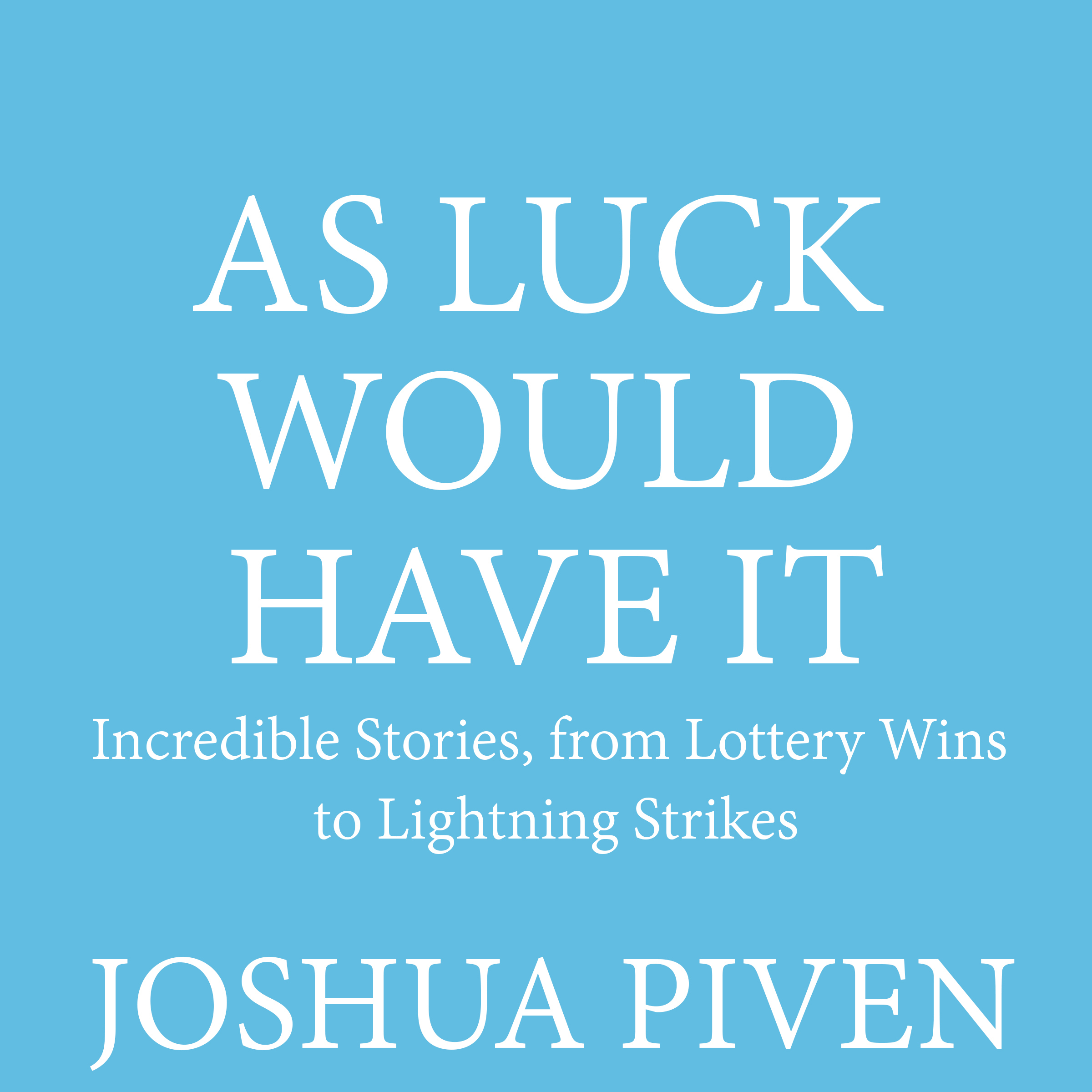 Printable As Luck Would Have It: Incredible Stories, from Lottery Wins to Lightning Strikes Audiobook Cover Art