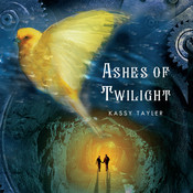 Ashes of Twilight, by Kassy Tayler