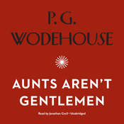 Aunts Aren't Gentlemen, by P. G. Wodehouse