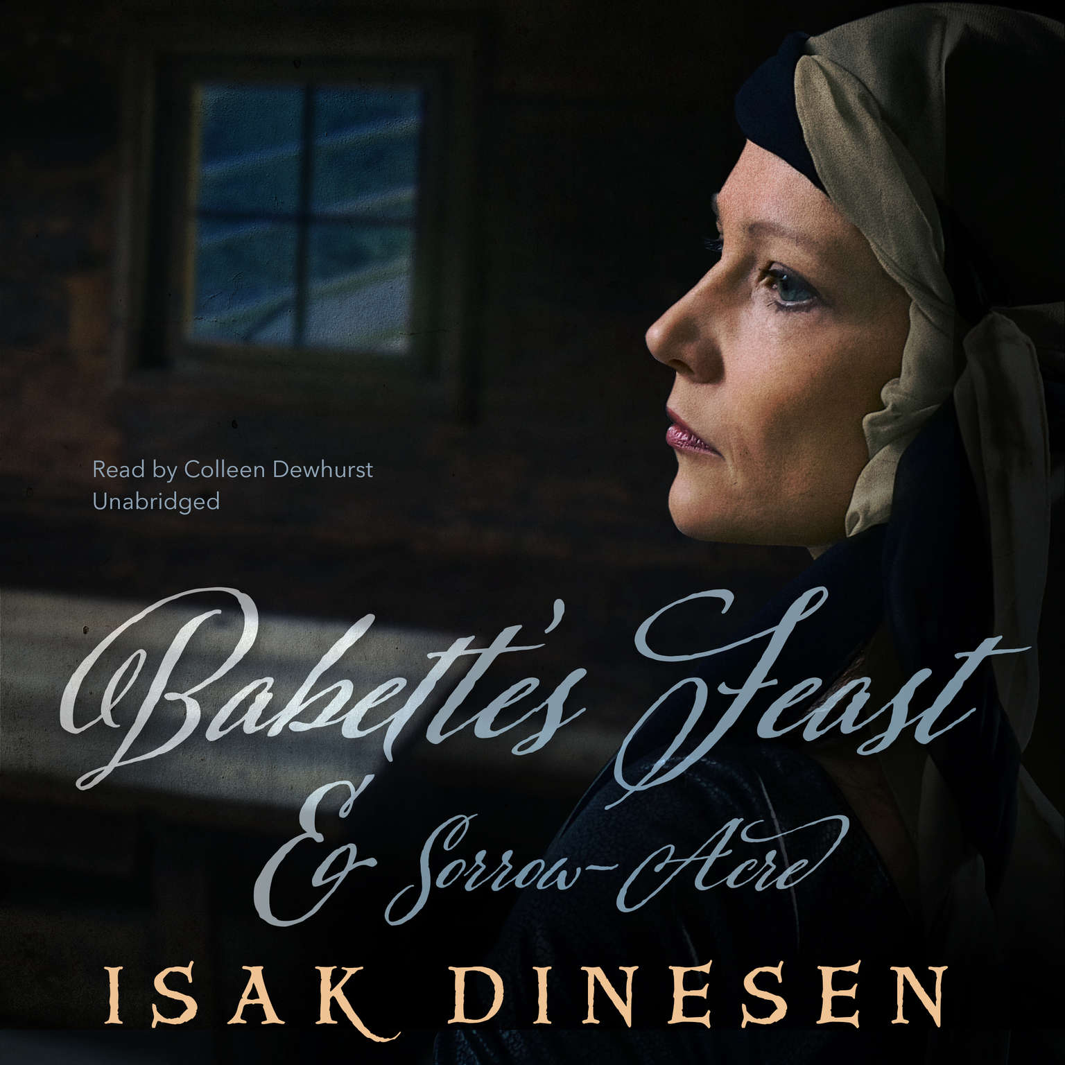 """""""Babette's Feast"""" and """"Sorrow-Acre"""" Audiobook, by Isak Dinesen"""