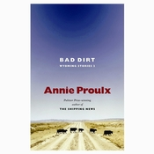 Bad Dirt: Wyoming Stories 2 Audiobook, by Annie Proulx