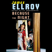 Because the Night, by James Ellroy