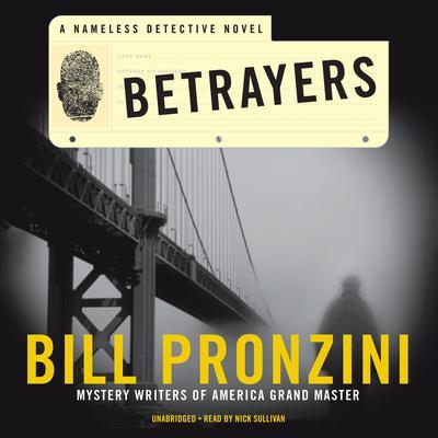 Betrayers: A Nameless Detective Novel Audiobook, by Bill Pronzini