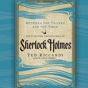 Between the Thames and the Tiber: The Further Adventures of Sherlock Holmes in Britain and the Italian Peninsula Audiobook, by Ted Riccardi