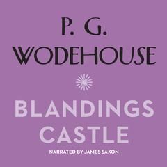 Blandings Castle and Elsewhere Audiobook, by P. G. Wodehouse