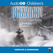 Blizzard!: The Storm That Changed America Audiobook, by Jim Murphy