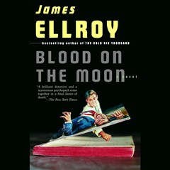 Blood on the Moon Audiobook, by James Ellroy