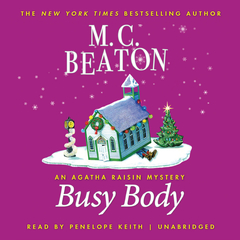 Busy Body: An Agatha Raisin Mystery Audiobook, by M. C. Beaton