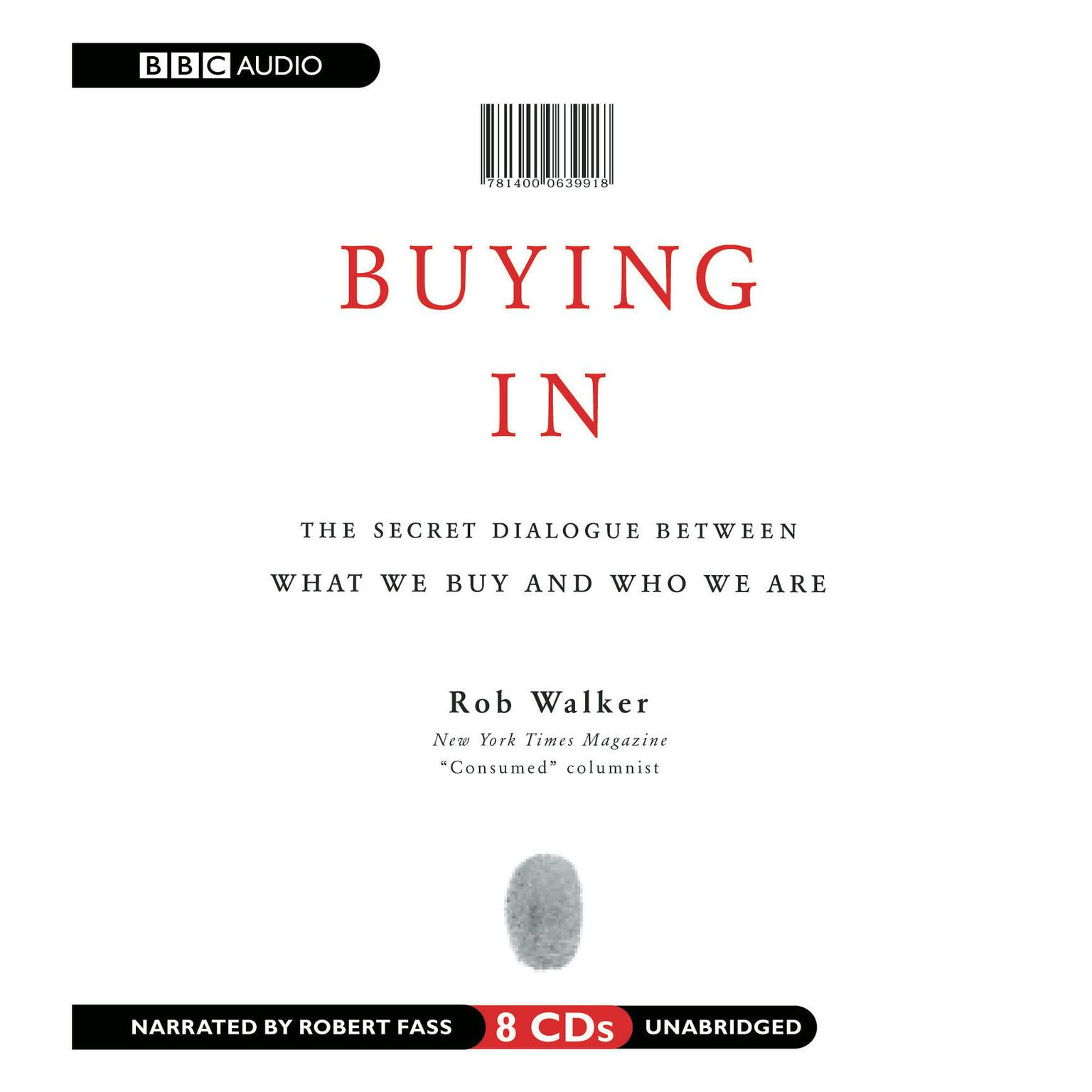 Printable Buying In: The Secret Dialogue between What We Buy and Who We Are Audiobook Cover Art